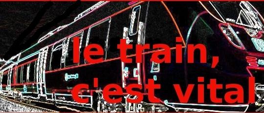 Le train c'est vital